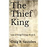 The Thief King (The Line of Kings Trilogy Book 2)by Craig R. Saunders
