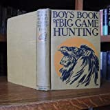 img - for Boy's Book of Big Game Hunting book / textbook / text book