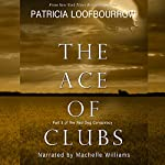 The Ace of Clubs: Part 3 of the Red Dog Conspiracy | Patricia Loofbourrow