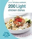 200 Light Chicken Dishes: Hamlyn All Colour Cookbook (Hamlyn All Colour Cookery)