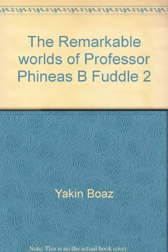 The Remarkable worlds of Professor Phineas B Fuddle 2