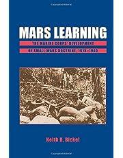Mars Learning: The Marine Corps' Development Of Small Wars Doctrine, 1915-1940