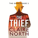 """The Thief (Gamehouse Series, Book 2)"" av Claire North"