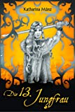 Book cover image for Die 13. Jungfrau: historischer Roman (German Edition)