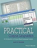 Practical Corpus Linguistics: An Introduction to Corpus-Based Language Analysis