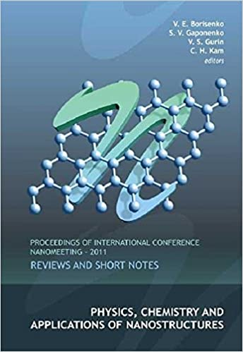Book Physics, Chemistry and APhysics, Chemistry and Applications of Nanostructures: Reviews and Short Notes - Proceedings of International Conference