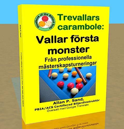 Trevallars carambole - Vallar första monster: Från professionella mästerskapsturneringar (Swedish Edition) por Allan Sand