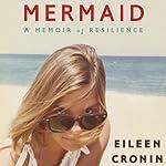 Mermaid: A Memoir of Resilience | Eileen Cronin