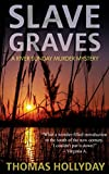 Slave Graves (River Sunday Romance Mysteries Book 1) by  Thomas Hollyday in stock, buy online here
