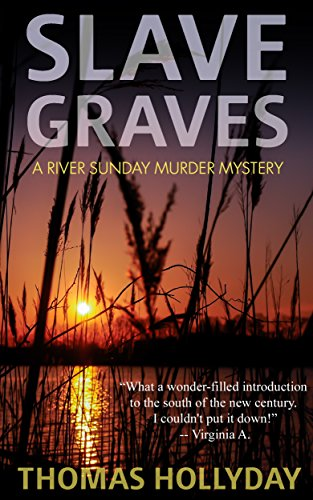 Slave Graves (River Sunday Romance Mysteries Book 1) by [Hollyday, Thomas]