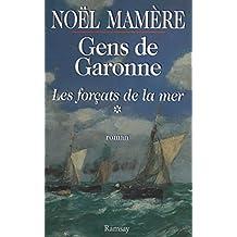 Gens de Garonne (1) : Les Forçats de la mer (French Edition)