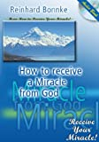img - for How to Receive a Miracle From God book / textbook / text book