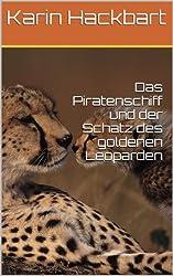 Das Piratenschiff und der Schatz des goldenen Leoparden (Kapitän Tugor und seine Abenteuer 1)