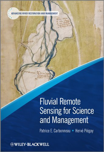 - Fluvial Remote Sensing for Science and Management (Advancing River Restoration and Management)