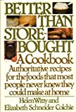 Better Than Store Bought: A Cookbook by Colchie Elizabeth S., Witty Helen (1979) Hardcover