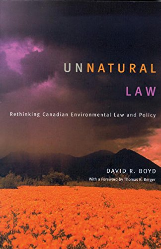 Unnatural Law: Rethinking Canadian Environmental Law and Policy (Law and Society Series)