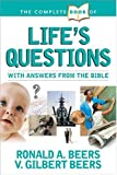 The Complete Book of Life's Questions, Ronald A. Beers and V. Gilbert Beers, 1414307306