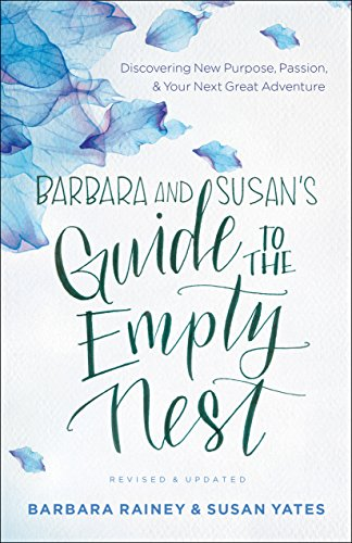 Barbara and Susan's Guide to the Empty Nest: Discovering New Purpose, Passion, and Your Next Great - Your Finding Dad