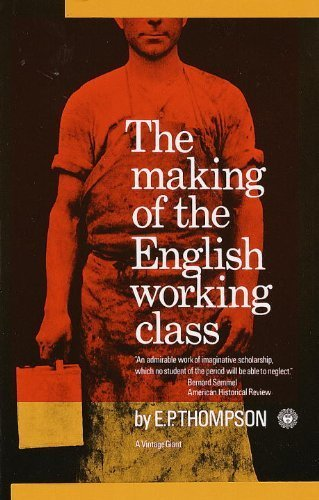 The Making of the English Working Class by E. P. Thompson (1966-02-12)