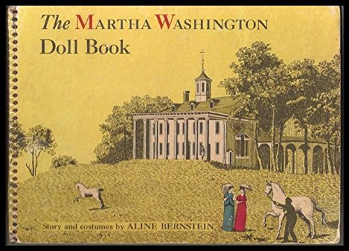 Colonial First Lady Costumes (The Martha Washington Doll Book)