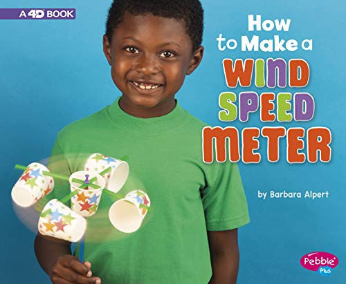 - How to Make a Wind Speed Meter: A 4D Book (Hands-On Science Fun)