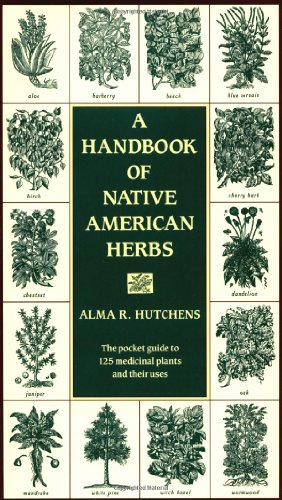 A Handbook of Native American Herbs (Healing Arts)