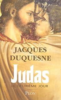Judas, le deuxième jour, Duquesne, Jacques