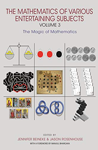 The Mathematics of Various Entertaining Subjects: Volume 3: The Magic of Mathematics