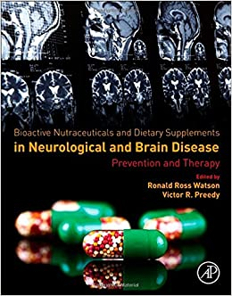 Book Bioactive Nutraceuticals and Dietary Supplements in Neurological and Brain Disease: Prevention and Therapy