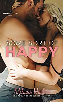 Some Sort of Happy (Skylar and Sebastian): A Happy Crazy Love Novel by [Harlow, Melanie]