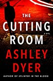 The Cutting Room: A Novel by  Ashley Dyer in stock, buy online here