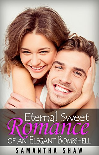 Eternal Sweet Romance of an Elegant Bombshell ()