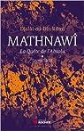 Mathnawî, la quète de l'Absolu : Tomes 1, Livres I à III par Rûmî
