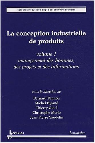 La Conception Industrielle De Produits Volume 1 Management Des