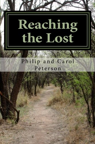 Reaching the Lost: The Memoirs of the Missionaries Phil and Carol Peterson