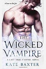 The Wicked Vampire: A Last True Vampire Novel (Last True Vampire series) Mass Market Paperback
