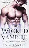 The Wicked Vampire: A Last True Vampire Novel <br>(Last True Vampire series)	 by  Kate Baxter in stock, buy online here