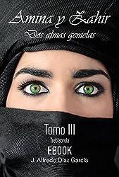 Amina y Zahir, dos almas gemelas: Tomo III: Trebisonda (Tetralogia Almas gemelas nº 2) (Spanish Edition)
