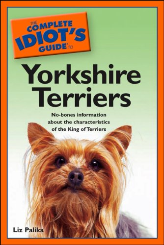 The Complete Idiot S Guide To Yorkshire Terriers No Bones