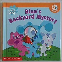 Blue\'s Clues: Blue\'s Backyard Mystery (Nick Jr Book Club): Tod Olson ...