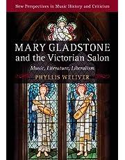 Mary Gladstone and the Victorian Salon: Music, Literature, Liberalism