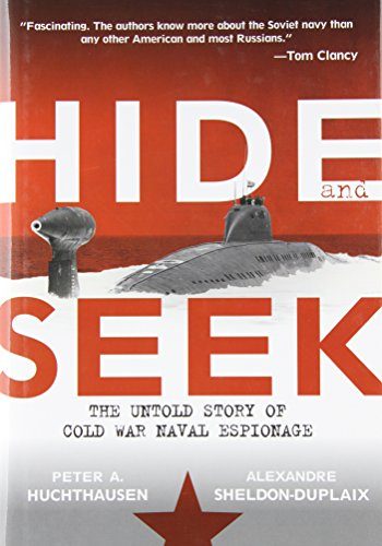 Hide And Seek  The Untold Story Of Cold War Naval Espionage