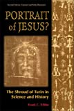 Portrait of Jesus? : The Shroud of Turin in Science and History, Tribbe, Frank C., 1557788545