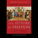 The Future of Freedom: Illiberal Democracy at Home and Abroad | Fareed Zakaria
