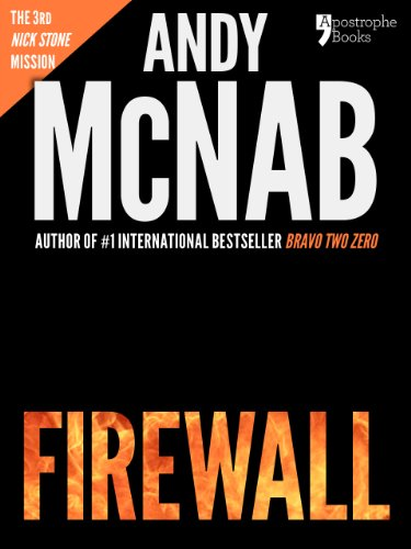 Firewall (Nick Stone Book 3): Andy McNab's best-selling series of Nick Stone thrillers - now available in the US, with bonus material ()