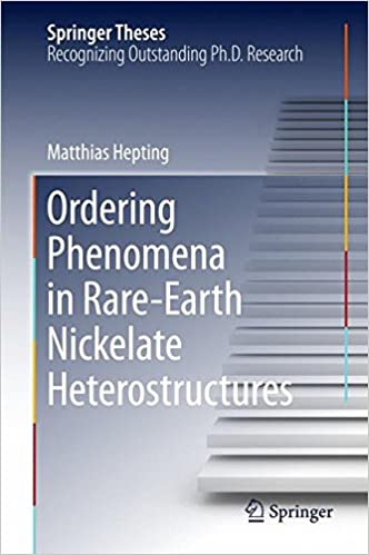 ordering phenomena in rare earth nickelate heterostructures  ordering phenomena in rare earth nickelate heterostructures springer theses 1st ed 2017 edition