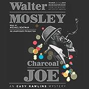 Charcoal Joe: An Easy Rawlins Mystery, Book 14   Walter Mosley