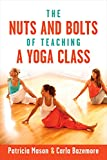 img - for The Nuts and Bolts of Teaching a Yoga Class book / textbook / text book