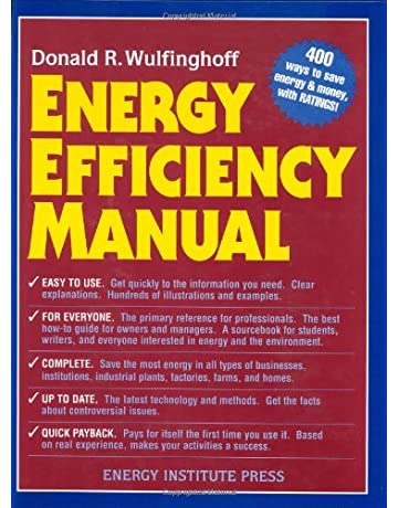 Energy Efficiency Manual: for everyone who uses energy, pays for utilities, designs and