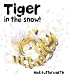 Tiger in the Snow!, Nick Butterworth, 0007119690